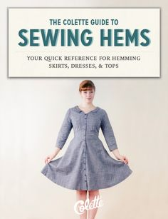 Sign up for your free copy of The Colette Guide to Sewing Hems!  |  Coletterie