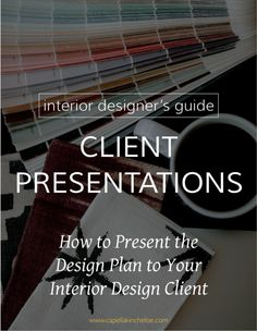 Client Presentations: Interior Designer's Guide to Presenting Your Design Plan