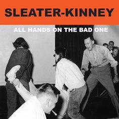 Sleater-Kinney - All Hands On The Bad One (Kill Rock Stars)