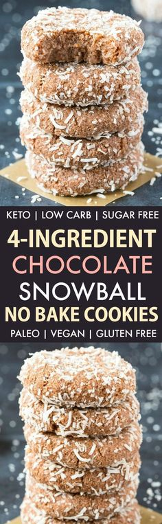 4 Ingredient No Bake Chocolate Snowball Cookies 4cupsshredded unsweetened coconut 1/4cupcocoa powder 2tbspgranulated sweetener of choice 1cupcoconut cream, chillied