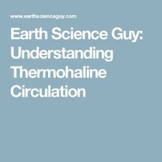 Earth Science Guy: Understanding Thermohaline Circulation