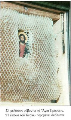 """Fascinating article about a beekeeper who began placing icons in hives and found that the bees carefully built their honeycombs around the icons, leaving the faces of the saints uncovered. """"Once I brought a handmade icon from a convent... Bees 'embroidered' with wax the entire surface of the composition, leaving one to clearly perceive the Cross of Christ and the Thief at his right hand while the thief on the left cross was covered with a thick layer of wax."""""""
