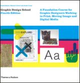 David Dabner, Sheena Calvert, Anoki Casey  Graphic Design School A Foundation Course for Graphic Designers Working in Print, Moving Image and Digital Media - Fourth Edition