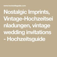Nostalgic Imprints, Vintage-Hochzeitseinladungen, vintage wedding invitations - Hochzeitsguide