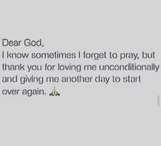 Dear God, I know sometimes I forget to pray. Bible Quotes, Bible Verses, Me Quotes, Scriptures, Great Quotes, Quotes To Live By, Inspirational Quotes, Prayer Board, My Prayer