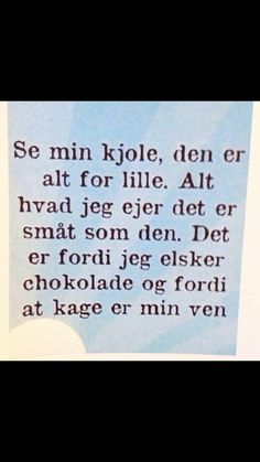 Se min kjole ;-) Work Quotes, Quotes To Live By, Me Quotes, Funny Quotes, The Words, Best Qoutes, Wise Men Say, Just Smile, Haha Funny