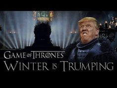 Winter is coming! Parody of Game of Thrones with Donald Trump.....to spend time on a clown - what a waste , but to the point .Don´t give up :)