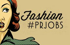 Fashion PR Jobs & Internships Available now!