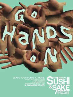 Incorporating the theme of the design into the typography.   I really enjoy how the message is incorporated in the hands. Hands make the font and I think that is really cool and neat. It makes you want to look at the poster, it catches your attention.
