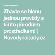 Zbavte se hlenů jednou provždy s tímto přírodním prostředkem!   Navodynapady.cz