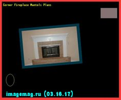 Corner Fireplace Mantels Plans 194104 - The Best Image Search