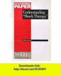 Understanding Shock Therapy (Social Market Foundation Occas) (9781874097501) Jeffrey Sachs , ISBN-10: 187409750X  , ISBN-13: 978-1874097501 ,  , tutorials , pdf , ebook , torrent , downloads , rapidshare , filesonic , hotfile , megaupload , fileserve