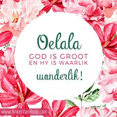 God is goed, God is mooi, God is genadig, God is vir jou God, Dios, Allah, The Lord