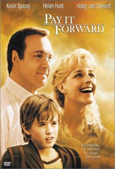 "(video) TRAILER: ""Pay It Forward"" ~ a 'MUST SEE' movie! **rent it or buy for under $10 USD ~~ Inspirational, heart-warming, tearful yet joyous... This is an ACTION FILM: 'Random Act of Kindness' in action. :p  ~ for more great PINs w/good links visit @djohnisee ~ have fun!"