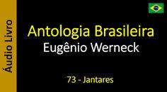 Áudio Livro - Sanderlei: Eugênio Werneck - Antologia Brasileira - 69 - Cont...