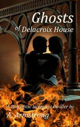 Ghosts of Delacroix House Novel by A. Armstrong(get kindle ebooks in discounted price)
