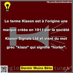 """Le terme est Klaxon est à l'origine une marque créée en 1911 par la société Klaxon Signals Ltd et vient du mot grec """" klazo"""" qui signifie """" hurler""""."""