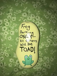 Frog parking only all others will be TOAD silly pun painted rock - ROCK ART Painted Garden Rocks, Painted Rocks Craft, Hand Painted Rocks, Painted Pavers, Painted Stones, Pebble Painting, Pebble Art, Stone Painting, Diy Painting