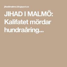 JIHAD I MALMÖ: Kalifatet mördar hundraåring...