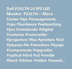 Dell P2417H 24 IPS LED Monitor P2417H – Micro Center #ips #management, #cpu #hardware #networking #pcs #notebooks #digital #cameras #camcorder #projectors #fax #printers #lcd #plasma #tv #monitors #byopc #components #upgrades #optical #dvd #cd #media #hard #drives #video #sound #cards #motherboard #backup #ink #cartridges #pda #mp3 #players #cables #furniture #technical #manuals #software #video #game #system #movies…
