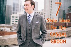 7 Style Ideas for the Casual Groom #Groom, #MenSFashion, #WeddingStyle - http://www.dotcomwomen.com/weddings/7-style-ideas-for-the-casual-groom/23197/ Dot Com Women