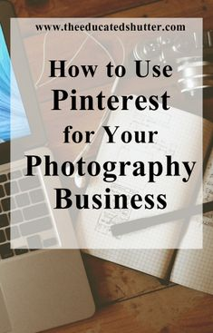 Photography Business Tips: Using Pinterest as a Local Photography Business.
