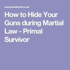 How to Hide Your Guns during Martial Law - Primal Survivor