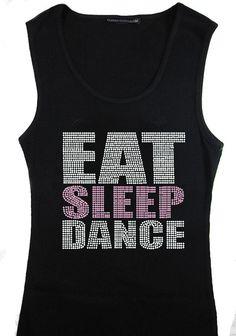 Eat Sleep Dance Tank Top or T-Shirt - Custom Rhinestone Tank Top with choice of colors. $35.00, via Etsy.