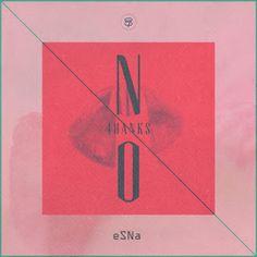 KPOP Music Lyrics: eSNa – No Thanks (Prod. By 87sound) Lyrics [Hangul...