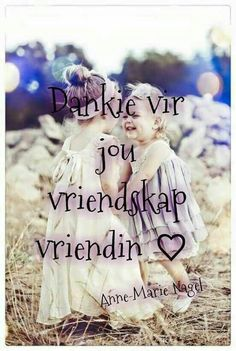 Friend Friendship, Friendship Quotes, Sweet Quotes, Cute Quotes, Baie Dankie, Prayer For Husband, Afrikaanse Quotes, Losing A Loved One, Cute Messages