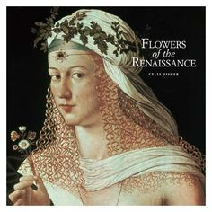 The new naturalism in Renaissance art makes every one clearly identifiable but there is also still a reason and meaning behind each chosen flower.