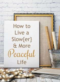 In this nonstop world, here are 4 ways to live a slower & more peaceful life!