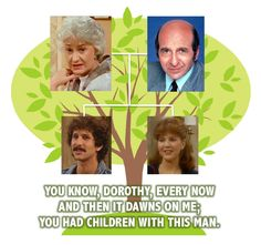 Golden Girls meme you know Dorothy every now and then it dawns on me you had children with this man Stan Michael Kate Golden Girls Meme, Girl Memes, This Man, Dawn, Children, Toddlers, Boys, Kids, Children's Comics
