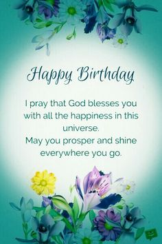 Best birthday wishes quotes prayer ideas Blessed Birthday Wishes, Happy Birthday Prayer, Christian Birthday Wishes, Birthday Greetings Quotes, Happy Birthday Ecard, Happy Birthday Wishes Cards, Birthday Wishes For Friend, Happy Birthday Beautiful, Sister Birthday Quotes