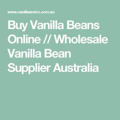 Buy Vanilla Beans Online // Wholesale Vanilla Bean Supplier Australia