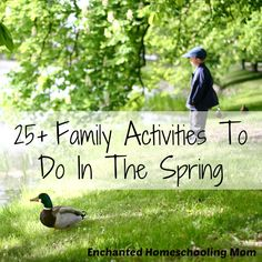 25+Family Activities To Do In The Spring - Enchanted Homeschooling Mom