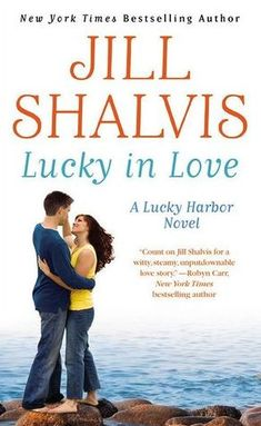One of my favorite books (just finished reading it for the fourth time!) Lucky in Love By Jill Shalvis Book 4 in the Lucky Harbor series Good Romance Books, Romance Novels, Good Books, My Books, Jill Shalvis, Lucky In Love, Love Reading, Reading Books, Book Authors