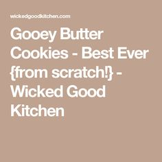 Gooey Butter Cookies - Best Ever {from scratch!} - Wicked Good Kitchen