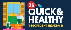 25 Quick and Healthy 4-Ingredient Breakfast Recipes via @dailyburn