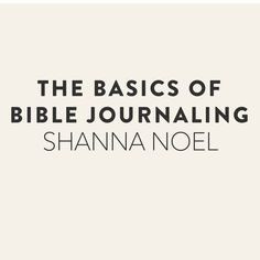 shanna noel Journaling Bible Basics the CLASS :)