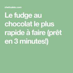 Le fudge au chocolat le plus rapide à faire (prêt en 3 minutes!)