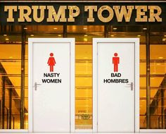 Trump Tower Facilities for Nasty Women & Ban Hombres