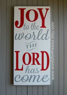 Joy to the World Wooden Sign Wood Sign The Lord Has Come Christmas  Typography