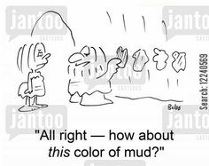 Real Estate Humor 'All right how about this color of mud?'
