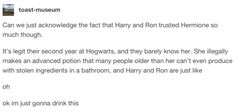 And this, which is a testament to her friendship (and her intelligence): | 21 Tumblr Posts That'll Make You Fall More In Love With Hermione Granger