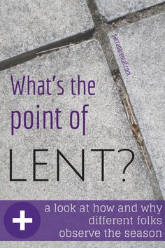 Jesus fasting in the desert, Jesus and his followers not fasting, Christian parenting, Lent throughout history, fasting in the Bible, fasting in the New Testament, Scot McKnight on fasting, fasting in the early church, what's the point of Lent?