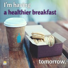 I'm having a healthier breakfast – tomorrow. Happy Birthday Messages, Start The Day, Good Morning Images, Happy Day, Good Things, Humor, Sayings, Breakfast, Healthy