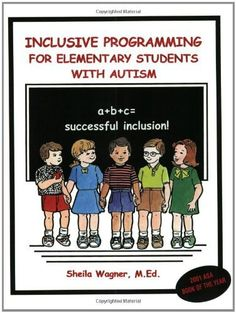 Inclusive Programming for Elementary Students with Autism by Sheila Wagner