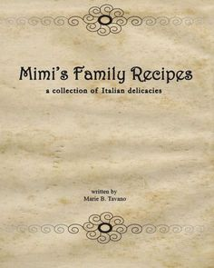 Mimi's Family Recipes: a collection of Italian delicacies