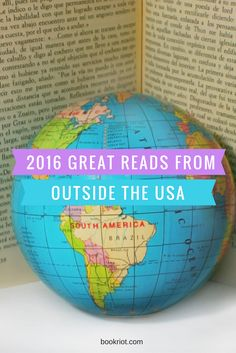 Some of the best books of 2016 published outside the USA. Get your global read on!